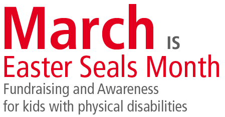 March Is Easter Seals Month - Fundraising and Awareness for kids with physical disabilities